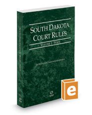 South Dakota Court Rules - State, 2017 ed. (Vol. I, South Dakota Court Rules)