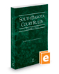 South Dakota Court Rules - State, 2017 ed. (Vol. I, South Dakota Court Rules)