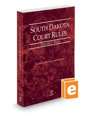 South Dakota Court Rules - State, 2018 ed. (Vol. I, South Dakota Court Rules)