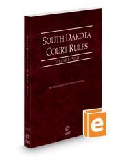 South Dakota Court Rules - State, 2021 ed. (Vol. I, South Dakota Court Rules)