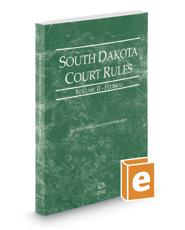 South Dakota Court Rules - Federal, 2017 ed. (Vol. II, South Dakota Court Rules)