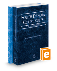 South Dakota Court Rules - State and Federal, 2016 ed. (Vols. I & II, South Dakota Court Rules)