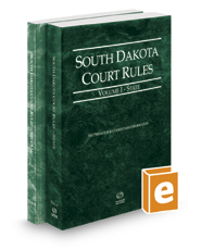 South Dakota Court Rules - State and Federal, 2017 ed. (Vols. I & II, South Dakota Court Rules)