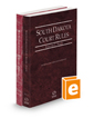 South Dakota Court Rules - State and Federal, 2021 ed. (Vols. I & II, South Dakota Court Rules)