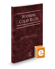Wyoming Court Rules - State, 2017 ed. (Vol. I, Wyoming Court Rules)