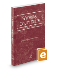 Wyoming Court Rules - Federal, 2017 ed. (Vol. II, Wyoming Court Rules)