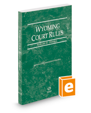 Wyoming Court Rules - Federal, 2018 ed. (Vol. II, Wyoming Court Rules)
