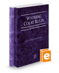 Wyoming Court Rules - State and Federal, 2019 ed. (Vol. I & II, Wyoming Court Rules)