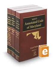 Maryland Court Rules Annotated, 2017 ed. (West's Annotated Code of Maryland)