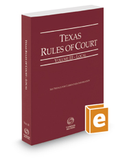 Texas Rules of Court - Local, 2017 ed. (Vol. III, Texas Court Rules)
