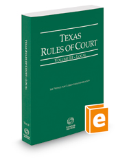 Texas Rules of Court - Local, 2018 ed. (Vol. III, Texas Court Rules)