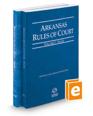 Arkansas Rules of Court - State and Federal, 2016 ed. (Vols. I & II, Arkansas Court Rules)