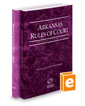 Arkansas Rules of Court - State and Federal, 2018 ed. (Vols. I & II, Arkansas Court Rules)