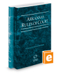 Arkansas Rules of Court - State and Federal, 2019 ed. (Vols. I & II, Arkansas Court Rules)