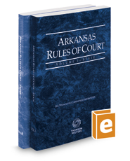 Arkansas Rules of Court - State and Federal, 2020 ed. (Vols. I & II, Arkansas Court Rules)