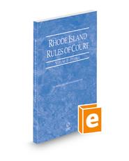 Rhode Island Rules of Court - Federal, 2021 ed. (Vol. II, Rhode Island Court Rules)