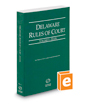 Delaware Rules of Court - State, 2017 ed. (Vol. I, Delaware Court Rules)