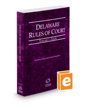 Delaware Rules of Court - State, 2018 ed. (Vol. I, Delaware Court Rules)