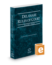 Delaware Rules of Court - State, 2019 ed. (Vol. I, Delaware Court Rules)