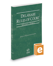 Delaware Rules of Court - Federal, 2017 ed. (Vol. II, Delaware Court Rules)