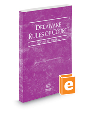 Delaware Rules of Court - Federal, 2018 ed. (Vol. II, Delaware Court Rules)