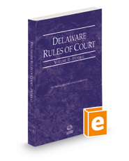 Delaware Rules of Court - Federal, 2021 ed. (Vol. II, Delaware Court Rules)