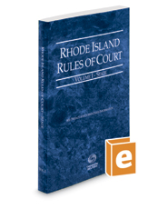 Rhode Island Rules of Court - State, 2017 ed. (Vol. I, Rhode Island Court Rules)