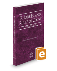 Rhode Island Rules of Court - State, 2020 ed. (Vol. I, Rhode Island Court Rules)