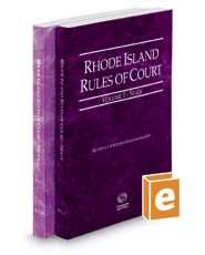 Rhode Island Rules of Court - State and Federal, 2016 ed. (Vols. I & II, Rhode Island Court Rules)