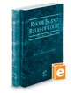 Rhode Island Rules of Court - State and Federal, 2019 ed. (Vols. I & II, Rhode Island Court Rules)