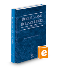 Rhode Island Rules of Court - State and Federal, 2021 ed. (Vols. I & II, Rhode Island Court Rules)