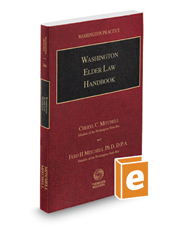 Washington Elder Law Handbook, 2017 ed. (Vol. 26A, Washington Practice Series)