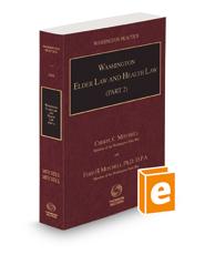 Washington Elder Law and Health Law, 2021 ed. (Part 2) (Vol. 26A, Washington Practice Series)