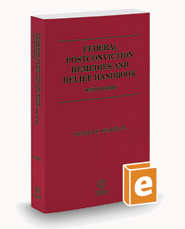 Federal Postconviction Remedies and Relief Handbook with Forms, 2017 ed.