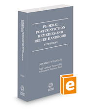 Federal Postconviction Remedies and Relief Handbook with Forms, 2021 ed.