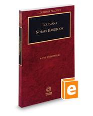 Louisiana Notary Handbook, 2017-2018 ed. (Louisiana Practice Series)