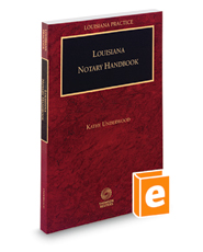 Louisiana Notary Handbook, 2018-2019 ed. (Louisiana Practice Series)