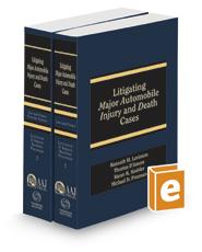 Litigating Major Automobile Injury and Death Cases, 2020-2021 ed. (AAJ Press)