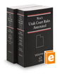 West's® Utah Court Rules Annotated, 2018 ed.