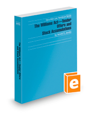 The Williams Act—Tender Offers and Stock Accumulations, 2016 ed. (Securities Law Handbook Series)