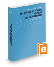 The Williams Act—Tender Offers and Stock Accumulations, 2017 ed. (Securities Law Handbook Series)