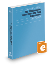 The Williams Act—Tender Offers and Stock Accumulations, 2020 ed. (Securities Law Handbook Series)