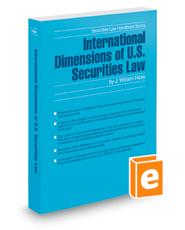 International Dimensions of U.S. Securities Law, 2018 ed. (Securities Law Handbook Series)