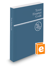 Texas Finance Code, 2016 ed. (West's® Texas Statutes and Codes)