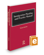 Immigration Pleading and Practice Manual, 2016-2017 ed.