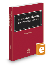 Immigration Pleading and Practice Manual, 2019 ed.