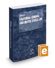 West's® California Criminal & Motor Vehicle Law, 2018 ed.