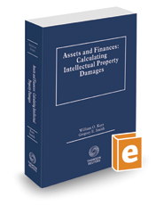 Assets and Finances: Calculating Intellectual Property Damages, 2019-2020 ed.