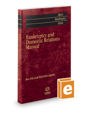 Bankruptcy and Domestic Relations Manual, 2016-2017 ed.