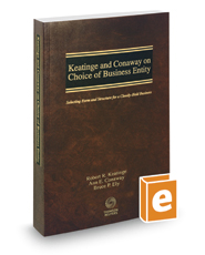 Keatinge and Conaway on Choice of Business Entity: Selecting Form and Structure for a Closely-Held Business, 2017 ed.